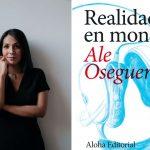 Literatura y música se enriquecen con 'Realidad en mono', primera novela de la escritora mexicana Ale Oseguera